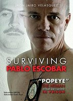 Surviving Pablo Escobar: Popeye The Hitman 23 Years And 3 Months In Prision