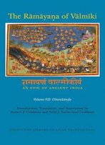 The Rāmāyaṇa Of Vālmīki: An Epic Of Ancient India, Volume Vii: Uttarakāṇḍa