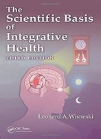 The Scientific Basis Of Integrative Health, 3 Edition
