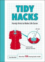 Tidy Hacks: Handy Hints To Make Life Easier