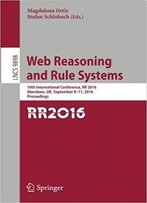 Web Reasoning And Rule Systems: 10th International Conference