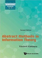 Abstract Methods In Information Theory, 2nd Edition