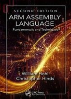 Arm Assembly Language: Fundamentals And Techniques (2nd Edition)