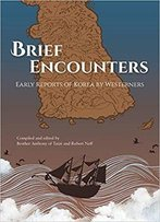 Brief Encounters: Early Reports Of Korea By Westerners