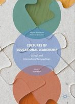 Cultures Of Educational Leadership: Global And Intercultural Perspectives