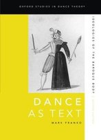 Dance As Text: Ideologies Of The Baroque Body, 2 Edition