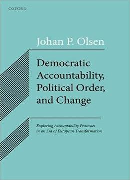 a comparison of the democratic accountability and the agent principal accountability Di erences in how partisans process political information kevin arceneaux & ryan j vander wieleny democratic accountability for some: individual di erences in how partisans process.