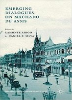 Emerging Dialogues On Machado De Assis