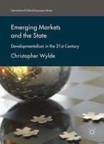 Emerging Markets And The State: Developmentalism In The 21st Century