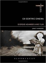 Ex-Centric Cinema: Giorgio Agamben And Film Archaeology