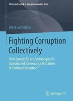 Fighting Corruption Collectively: How Successful Are Sector-Specific Coordinated Governance Initiatives In Curbing Corruption?
