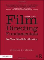 Film Directing Fundamentals, 4th Edition