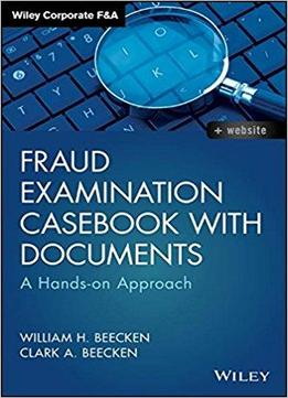 fraud examination cases The certified fraud examiner (cfe) credential is the premier certification for anti-fraud professionals around the world  cfes have investigated more than 2 million cases of criminal and.