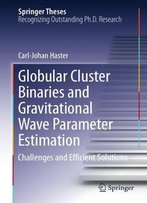 Globular Cluster Binaries And Gravitational Wave Parameter Estimation: Challenges And Efficient Solutions