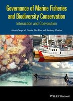 Governance Of Marine Fisheries And Biodiversity Conservation: Interaction And Co-Evolution