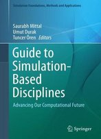 Guide To Simulation-Based Disciplines: Advancing Our Computational Future