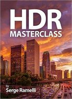 Hdr Masterclass: High Dynamic Range Made Easy