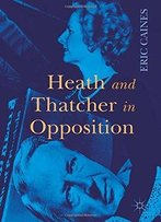 Heath And Thatcher In Opposition