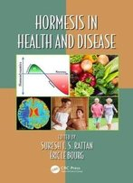 Hormesis In Health And Disease (Oxidative Stress And Disease, Book 34)