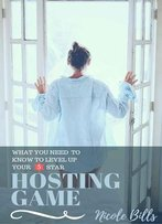 Hosting Game: What You Need To Know To Level Up Your 5-Star Airbnb