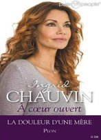 Ingrid Chauvin, A Coeur Ouvert