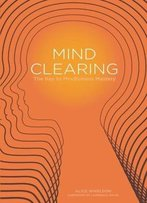 Mind Clearing: The Key To Mindfulness Mastery