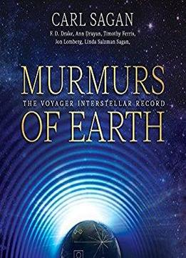 Murmurs Of Earth: The Voyager Interstellar Record [audiobook]