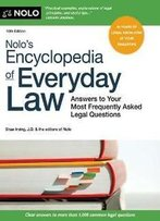 Nolo's Encyclopedia Of Everyday Law : Answers To Your Most Frequently Asked Legal Questions, 10th Edition