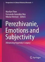 Perezhivanie, Emotions And Subjectivity: Advancing Vygotsky'S Legacy