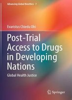 Post-Trial Access To Drugs In Developing Nations: Global Health Justice