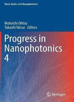 Progress In Nanophotonics 4 (Nano-Optics And Nanophotonics)