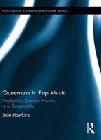 Queerness In Pop Music: Aesthetics, Gender Norms, And Temporality