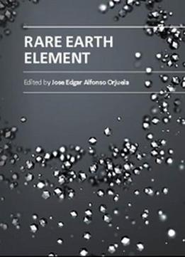 Rare Earth Element Ed. By Jose Edgar Alfonso Orjuela