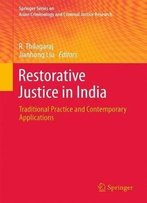 Restorative Justice In India: Traditional Practice And Contemporary Applications