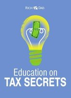 Rich Dad Education On Tax Secrets