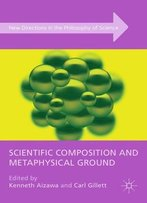 Scientific Composition And Metaphysical Ground