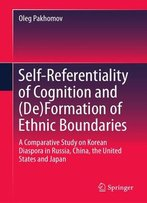 Self-Referentiality Of Cognition And (De)Formation Of Ethnic Boundaries