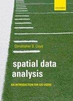Spatial Data Analysis: An Introduction For Gis Users