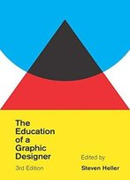 The Education Of A Graphic Designer, 3rd Edition