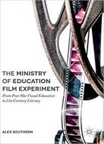 The Ministry Of Education Film Experiment