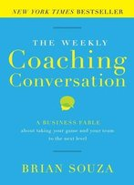 The Weekly Coaching Conversation (New Edition)