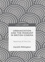 Urbanization And The Migrant In British Cinema