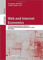 Web And Internet Economics: 11th International Conference