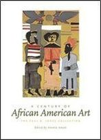 A Century Of African American Art: The Paul R. Jones Collection