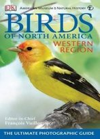 American Museum Of Natural History Birds Of North America Western Regi On