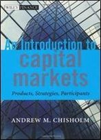 An Introduction To Capital Markets: Products, Strategies, Participants (The Wiley Finance Series)