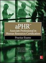 Aphr Associate Professional In Human Resources Certification Practice Exams (Certification & Career - Omg)