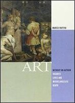 Art Without An Author: Vasari's Lives And Michelangelo's Death (Modern Language Initiative)