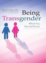 Being Transgender: What You Should Know