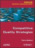Competitive Quality Strategy (Focus Series In Automation & Control)
